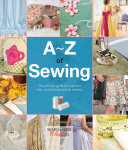 A-Z Of Sewing : own garment from scratch or just fix...
