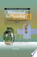 International Handbook of Historical Archaeology Important To Many Fields Historians Curators Paleontologists And