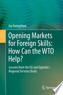 Opening Markets for Foreign Skills  How Can the WTO Help
