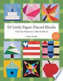 50 Little Paper  Pieced Blocks