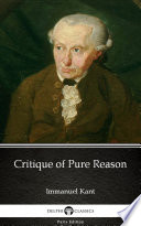 Critique of Pure Reason by Immanuel Kant   Delphi Classics  Illustrated