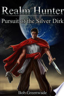 Realm Hunter  Pursuit of the Silver Dirk