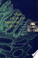 Tales From The Freudian Crypt : shake the very foundations of freud studies....