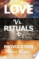 Love Vs  Rituals   Provocation
