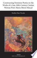 Constructing Feminine Poetics in the Works of a Late 20th Century Catalan Woman Poet  Maria Merc   Mar  al