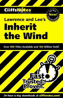 CliffsNotes on Lawrence and Lee s Inherit the Wind