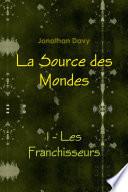 La Source des Mondes - 1 - Les Franchisseurs