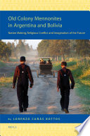 Old Colony Mennonites in Argentina and Bolivia