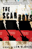 The Scar Boys : a novel / Len Vlahos.
