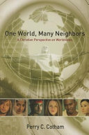 One World, Many Neighbors A Christian Perspective on Worldviews