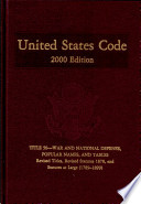 United States Code  2000 Edition  V  27  Title 50  War and National Defense  Popular Names  and Tables  Revised Titles  Revised Statutes 1878  and Statutes at Large  1789 1899