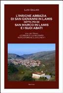 L insigne abbazia di San Giovanni in Lamis detta poi di San Marco in Lamis e i suoi abati  Le origini e longobardi note storiche e documenti