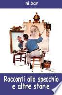 Racconti allo specchio e altre storie