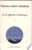 Je m appelle Atlantique