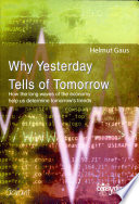 Why Yesterday Tells Of Tomorrow : professor in the faculty of social and...