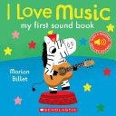 I Love Music  My First Sound Book