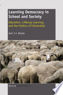Learning Democracy in School and Society  Education  Lifelong Learning  and the Politics of Citizenship