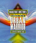 Barefoot Doctor s Handbook for the Urban Warrior