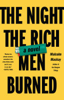 The Night the Rich Men Burned Times Uk A Sharp Edged Morality
