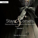 Stays And Corsets : continues to create historical patterns for a modern...