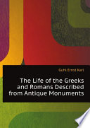 The Life of the Greeks and Romans Described from Antique Monuments