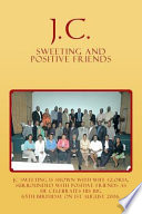 J C  SWEETING and POSITIVE FRIENDS