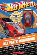 Hot Wheels: The Ultimate Handbook Cover A Handbook For Young Fans Profiles More
