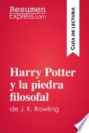 Harry Potter y la piedra filosofal de J  K  Rowling  Gu  a de lectura