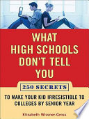 What High Schools Don t Tell You  And Other Parents Don t Want You toKnow
