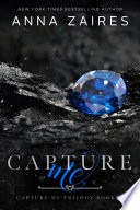Capture Me (Capture Me: Book 1)