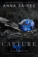 Capture Me (Capture Me: Book 1)