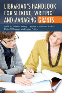 Librarian s Handbook for Seeking  Writing  and Managing Grants