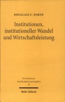 Institutionen, institutioneller Wandel und Wirtschaftsleistung