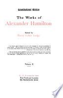 The Works Of Alexander Hamilton