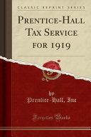 Prentice Hall Tax Service For 1919 Classic Reprint