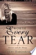 Worth Every Tear