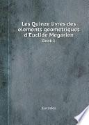 Les Quinze livres des elements geometriques d Euclide Megarien