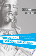 For Us and for Our Salvation