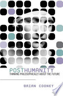 Posthumanity In Which The Products Of