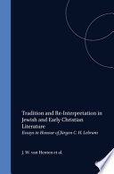 Tradition and Re interpretation in Jewish and Early Christian Literature