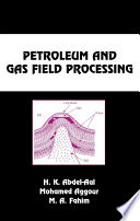 Petroleum And Gas Field Processing book