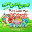 Give  Save  Spend with the Three Little Pigs