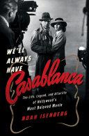 download ebook we\'ll always have casablanca: the legend and afterlife of hollywood\'s most beloved film pdf epub