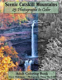 Scenic Catskill Mountains 25 Photographs to Color