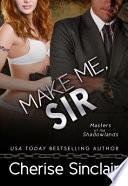 Make Me  Sir