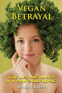Vegan Betrayal : why some thrive and some take...
