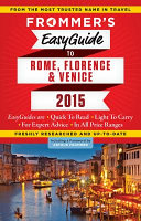 Frommer s Easyguide to Rome  Florence and Venice 2015