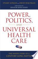 Power, Politics, and Universal Health Care