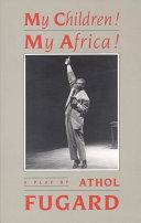 My Children! My Africa! (TCG Edition) Book