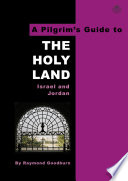 A Pilgrim s Guide to the Holy Land